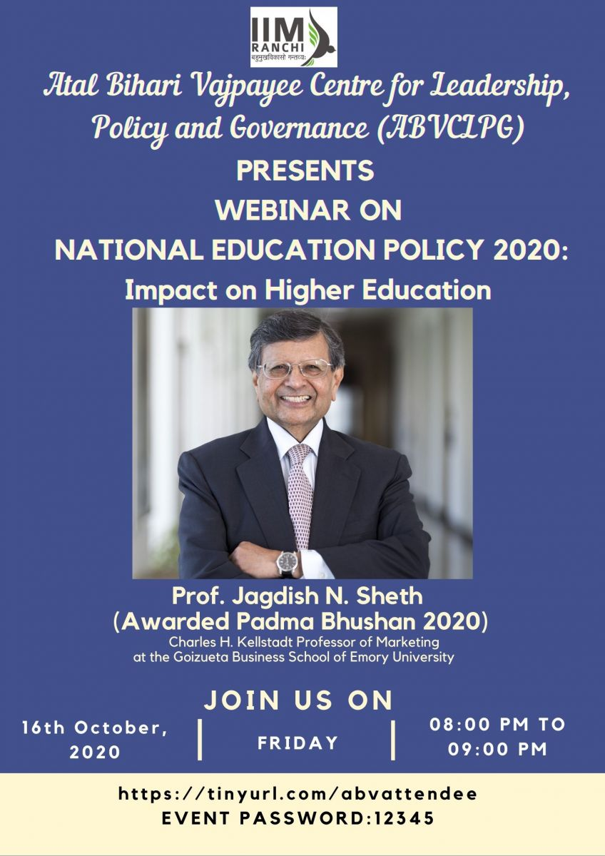 "Webinar on ""NEP 2020: IMPACT ON HIGHER EDUCATION"" by Prof. Jagdish Sheth"