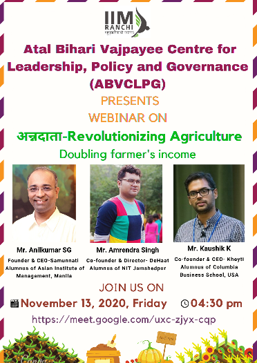 WEBINAR: अन्नदाता: Revolutionizing Agriculture Theme: Doubling farmer's income""